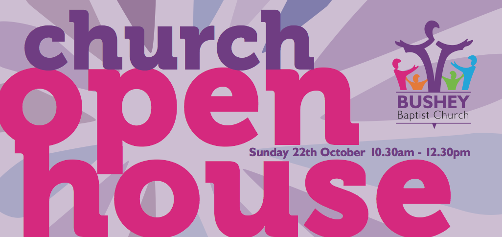 Bushey Baptist Church, Open House event graphic